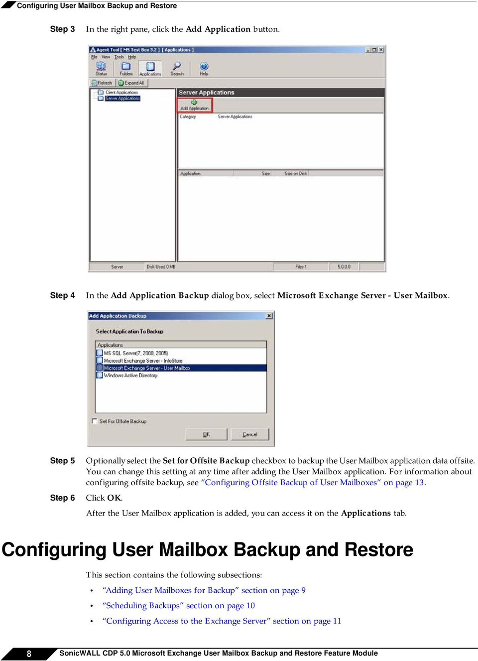 For information about configuring offsite backup, see Configuring Offsite Backup of User Mailboxes on page 13. Click OK.
