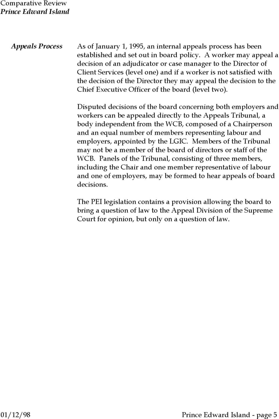 decision to the Chief Executive Officer of the board (level two).