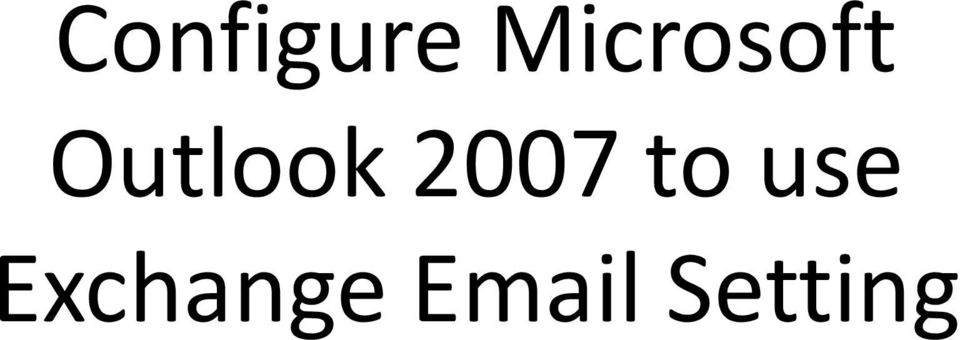 Outlook 2007 to