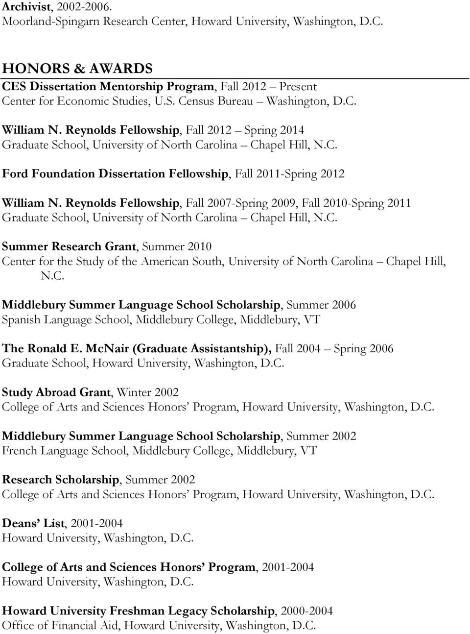 Reynolds Fellowship, Fall 2007-Spring 2009, Fall 2010-Spring 2011 Graduate School, University of North Ca