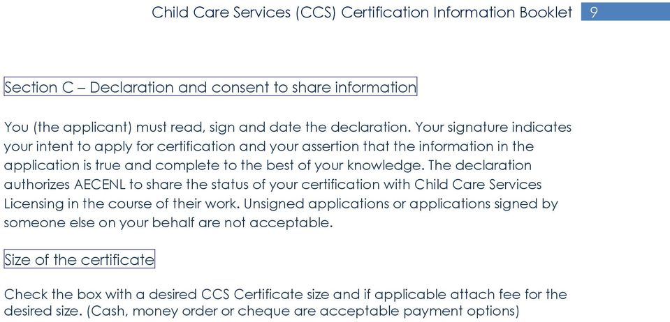 The declaration authorizes AECENL to share the status of your certification with Child Care Services Licensing in the course of their work.