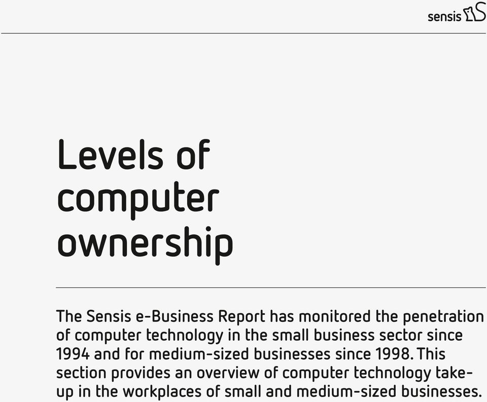 This section provides an overview of computer technology takeup in the workplaces of small and
