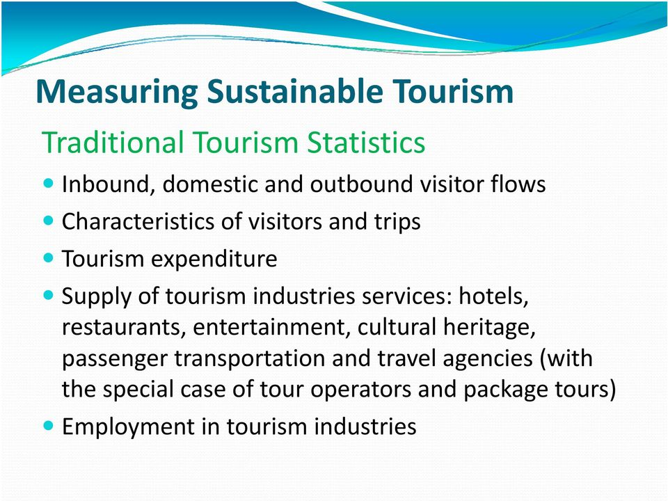 industries services: hotels, restaurants, entertainment, cultural heritage, passenger transportation
