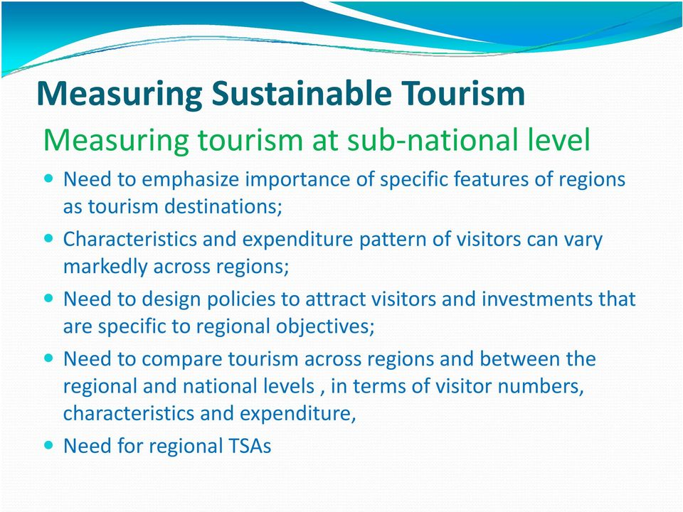 policies i to attract t visitors iit and investments t that t are specific to regional objectives; Need to compare tourism across