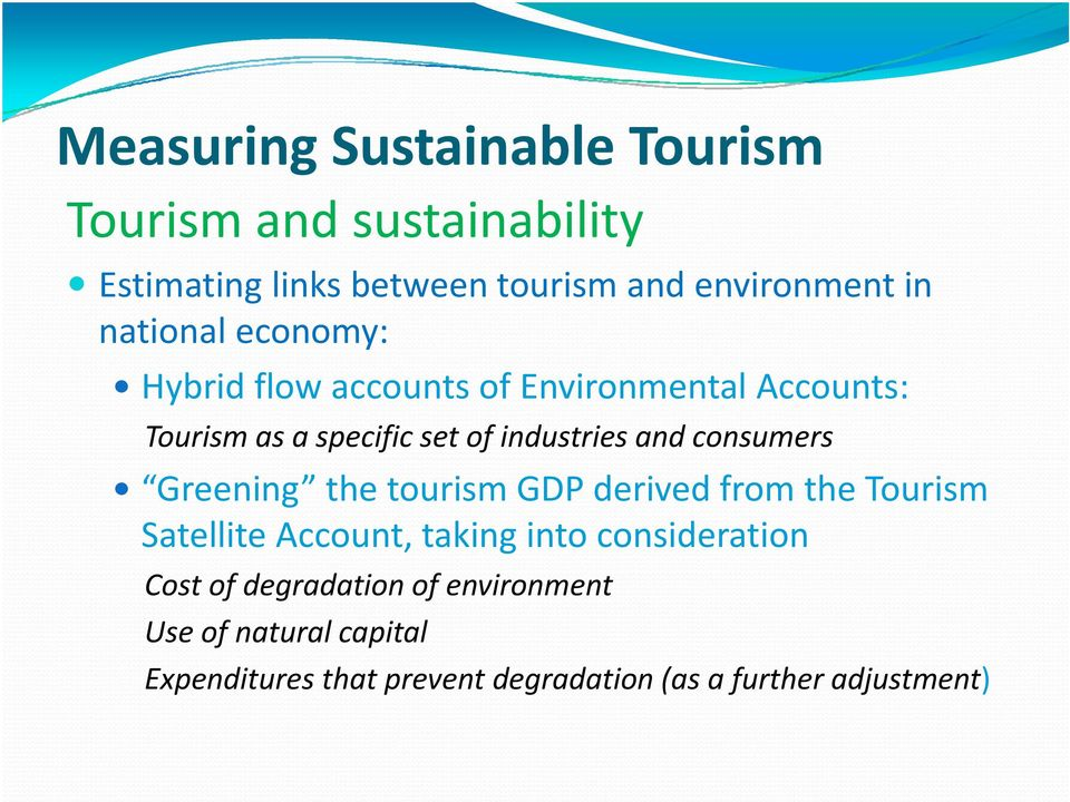 consumers Greening the tourism GDP derived from the Tourism Satellite Account, taking into consideration Cost