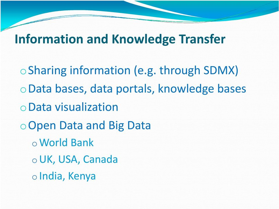 through SDMX) odata bases, data portals, knowledge
