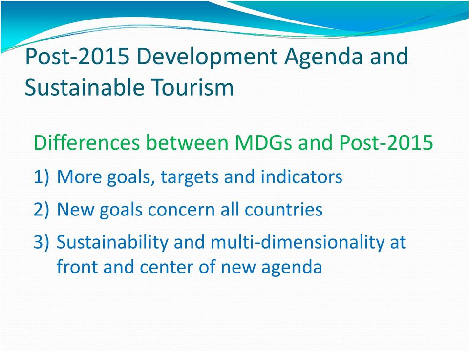 and indicators 2) New goals concern all countries 3)