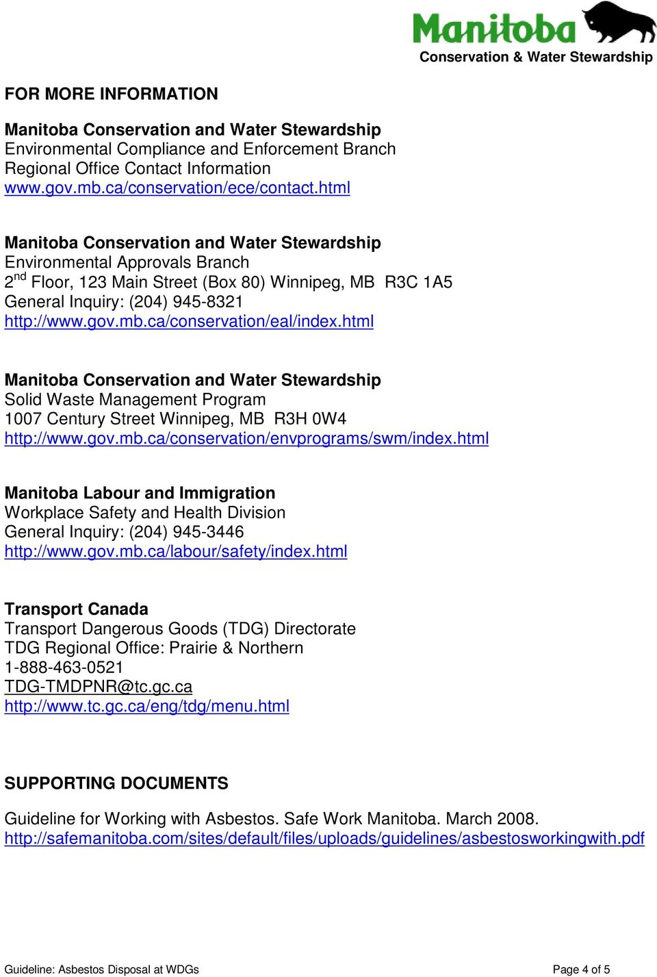 html Solid Waste Management Program 1007 Century Street Winnipeg, MB R3H 0W4 http://www.gov.mb.ca/conservation/envprograms/swm/index.