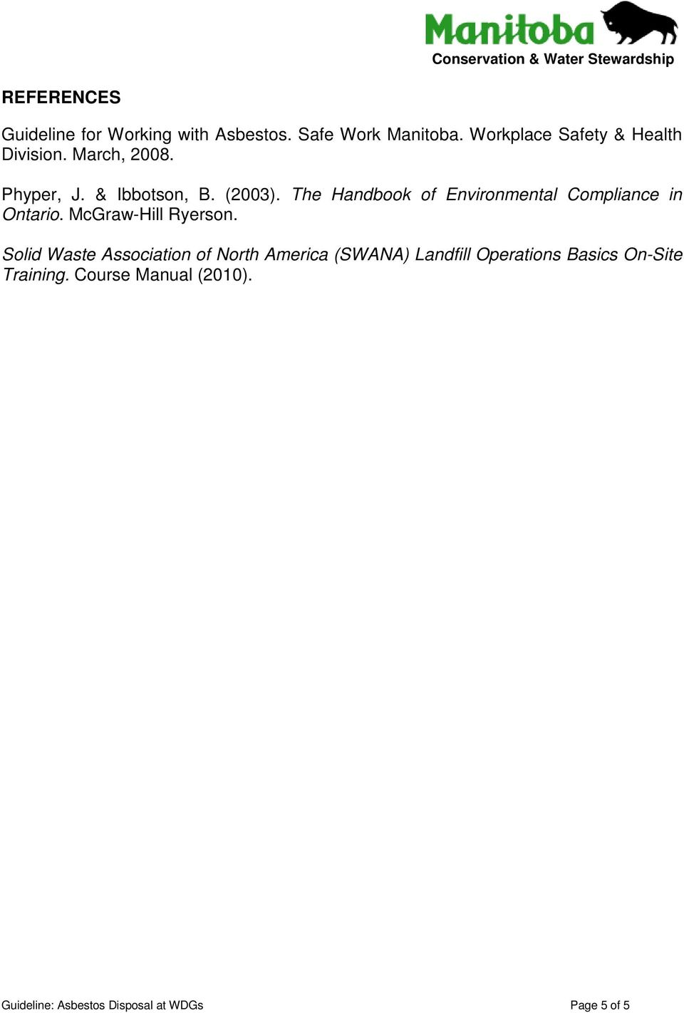 The Handbook of Environmental Compliance in Ontario. McGraw-Hill Ryerson.