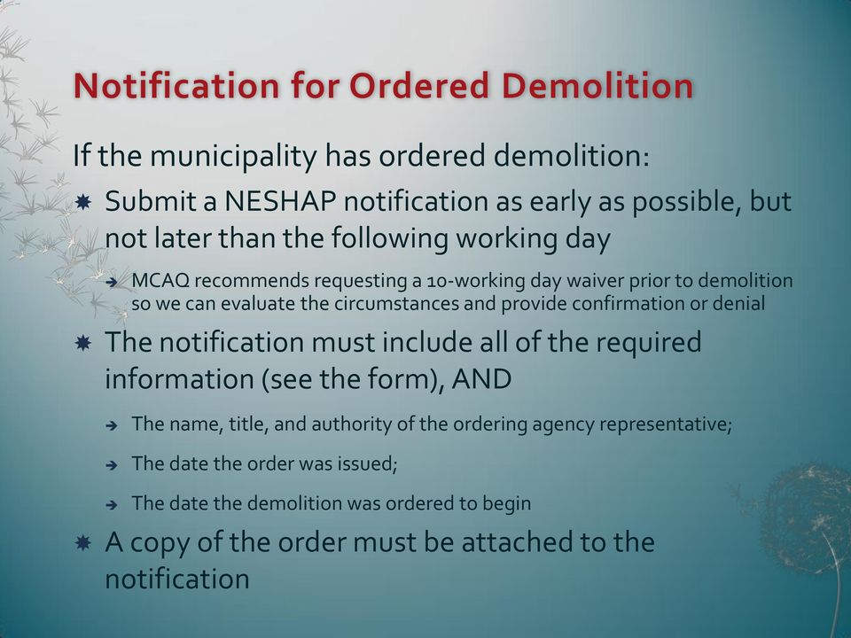 confirmation or denial The notification must include all of the required information (see the form), AND The name, title, and authority of the