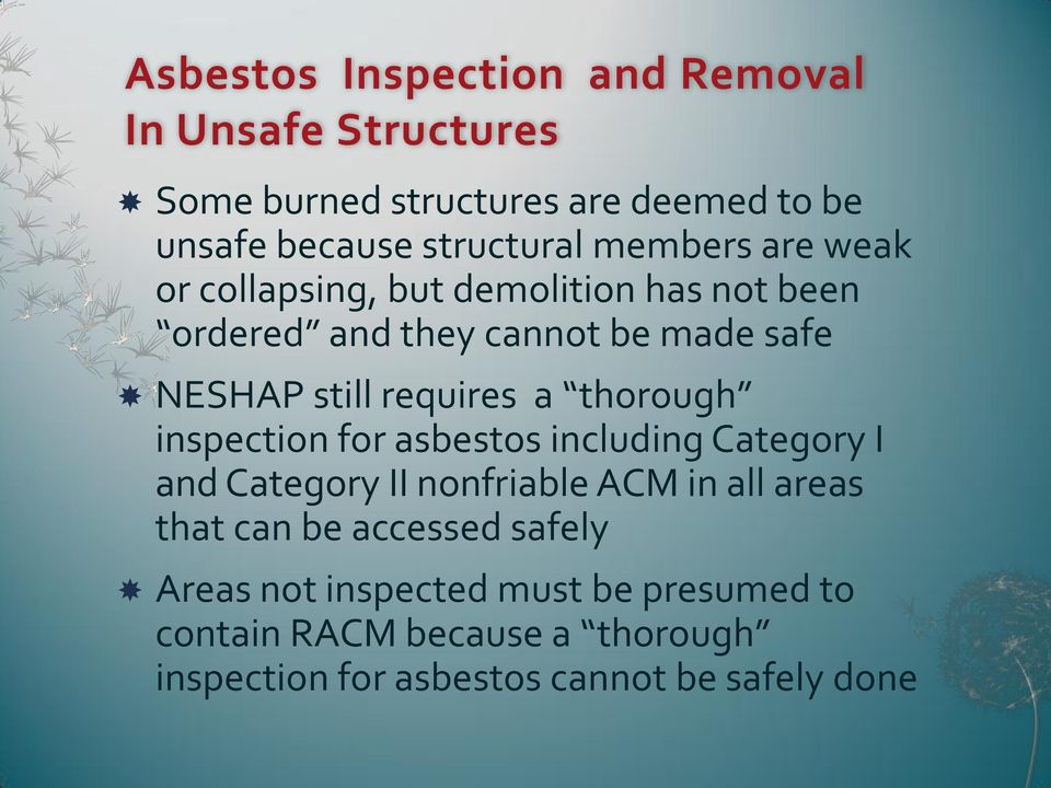 thorough inspection for asbestos including Category I and Category II nonfriable ACM in all areas that can be accessed
