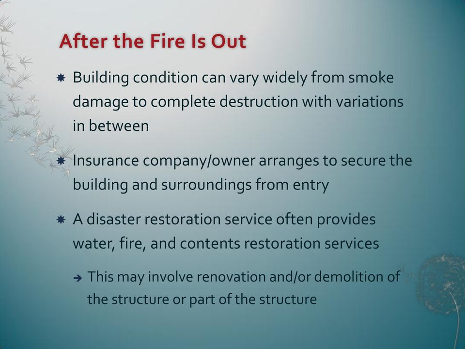 and surroundings from entry A disaster restoration service often provides water, fire, and