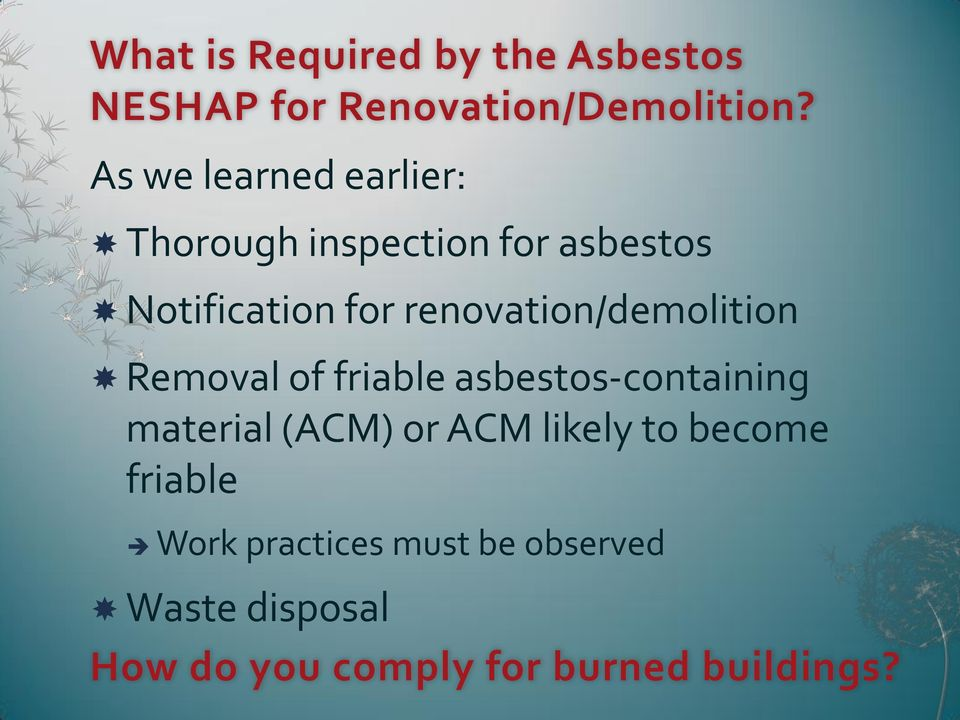 renovation/demolition Removal of friable asbestos-containing material (ACM) or ACM