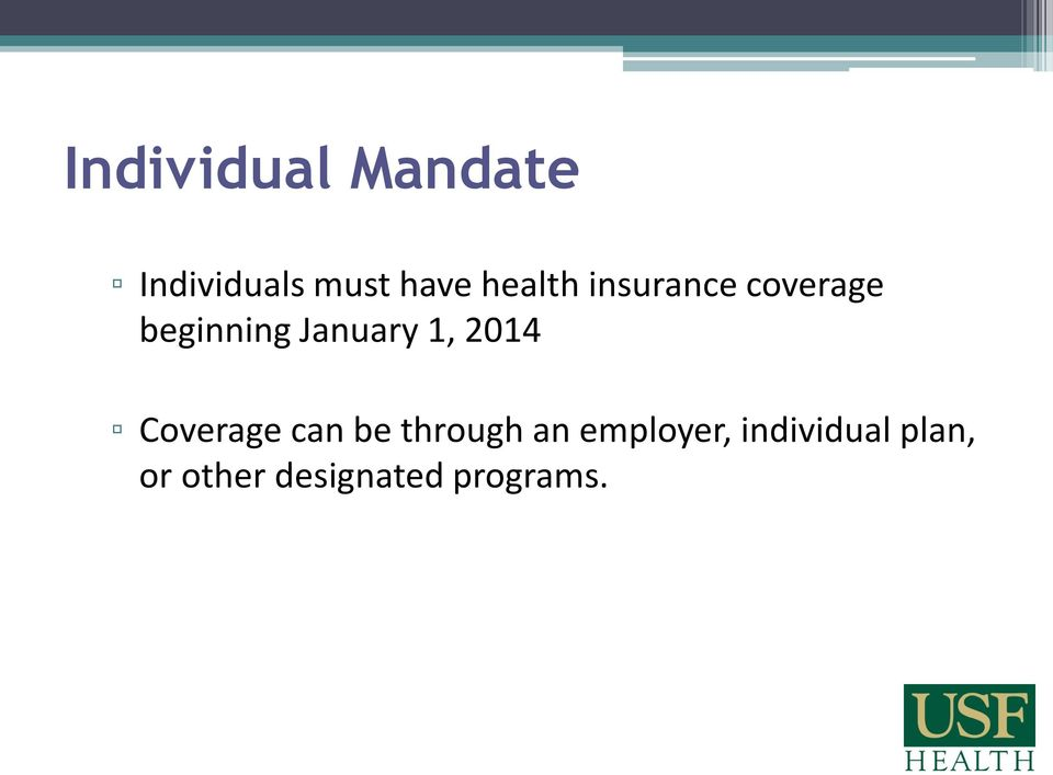 1, 2014 Coverage can be through an