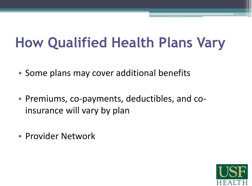 Premiums, co-payments, deductibles, and
