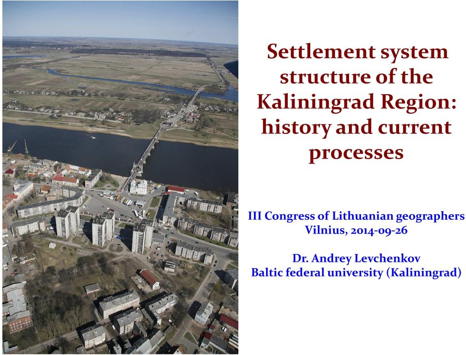 of Lithuanian geographers Vilnius, 2014-09-26 Dr.