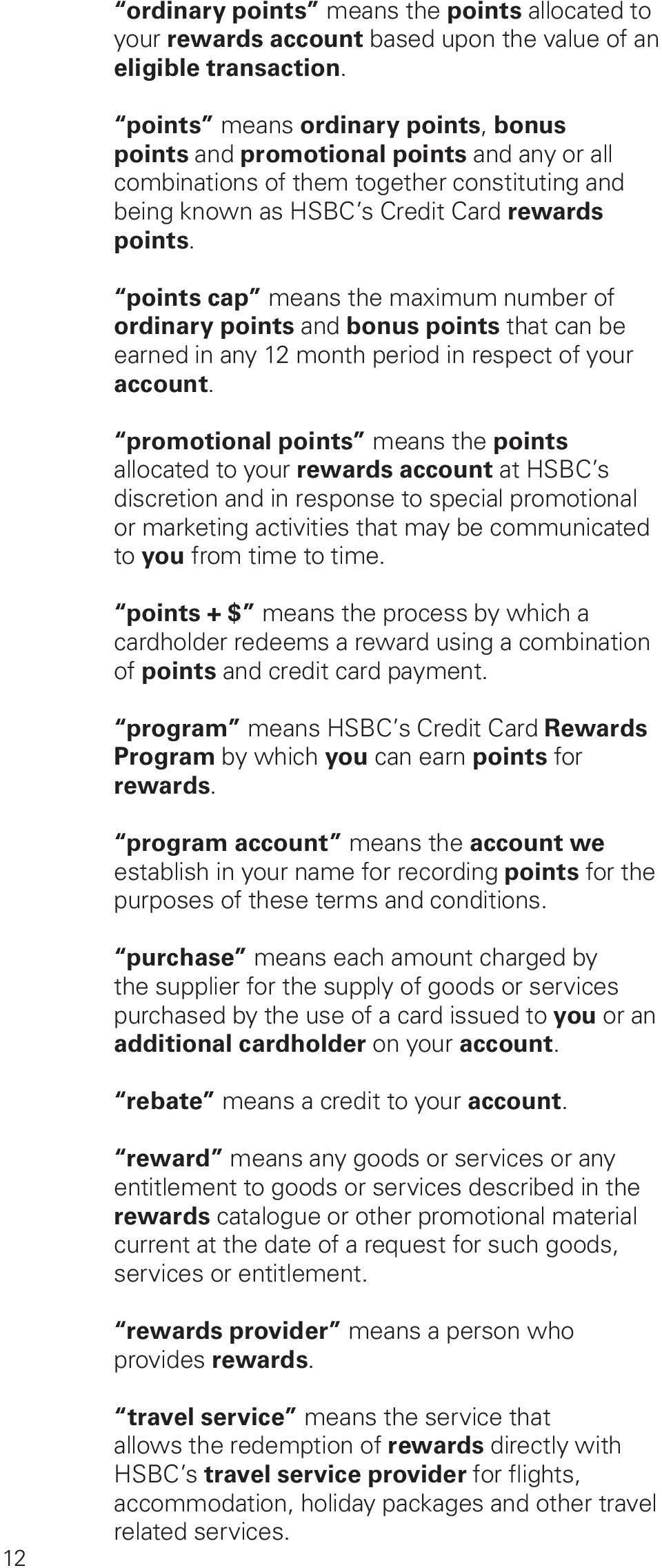points cap means the maximum number of ordinary points and bonus points that can be earned in any 12 month period in respect of your account.