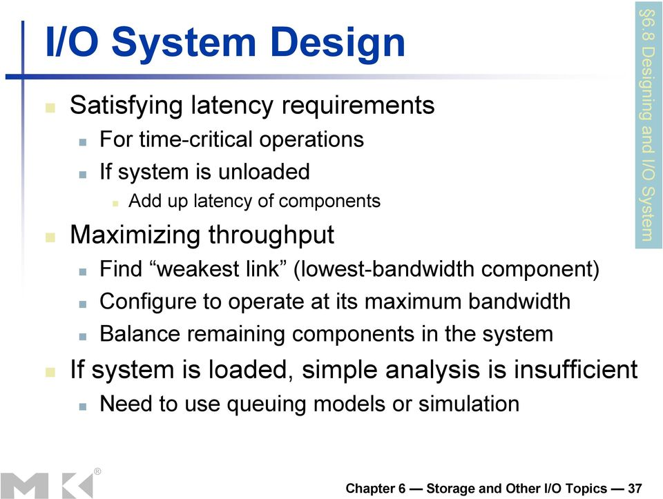 at its maximum bandwidth Balance remaining components in the system If system is loaded, simple analysis is