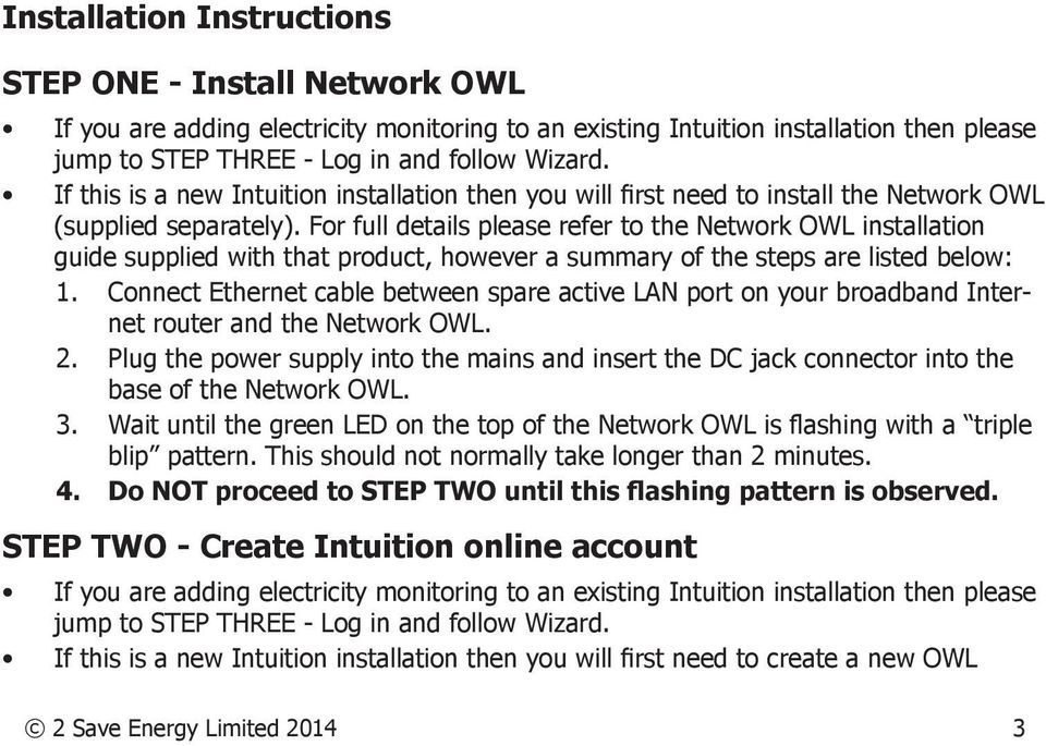 For full details please refer to the Network OWL installation guide supplied with that product, however a summary of the steps are listed below: 1.