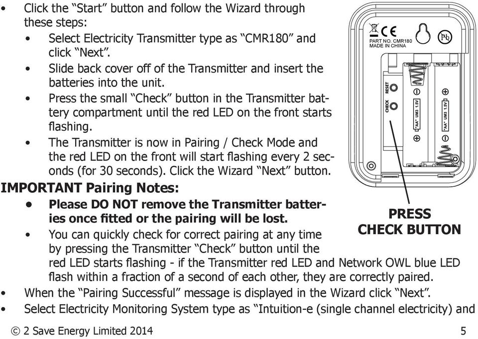 The Transmitter is now in Pairing / Check Mode and the red LED on the front will start flashing every 2 seconds (for 30 seconds). Click the Wizard Next button.