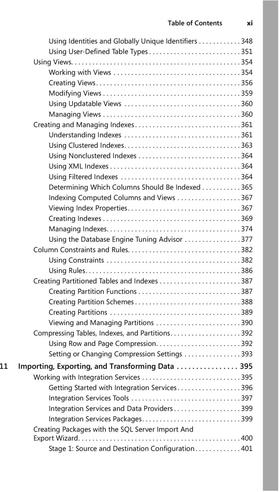 ................................ 360 Managing Views....................................... 360 Creating and Managing Indexes.............................. 361 Understanding Indexes.