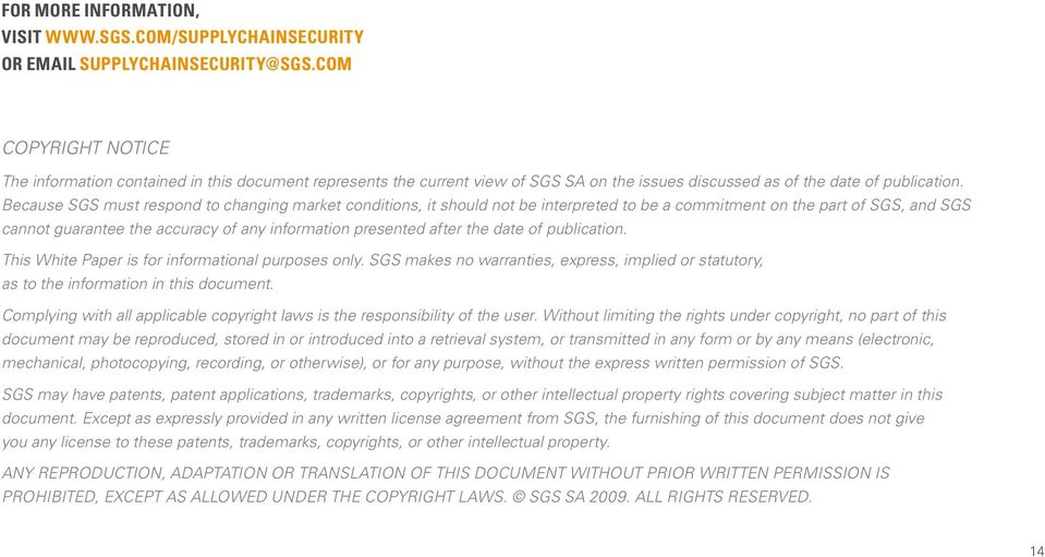 Because SGS must respond to changing market conditions, it should not be interpreted to be a commitment on the part of SGS, and SGS cannot guarantee the accuracy of any information presented after