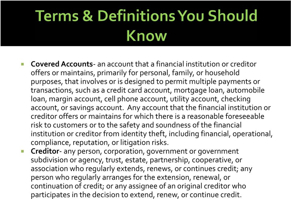 Any account that the financial institution or creditor offers or maintains for which there is a reasonable foreseeable risk to customers or to the safety and soundness of the financial institution or