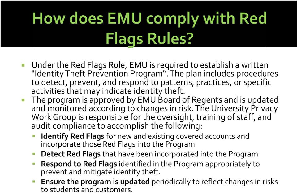 The program is approved by EMU Board of Regents and is updated and monitored according to changes in risk.