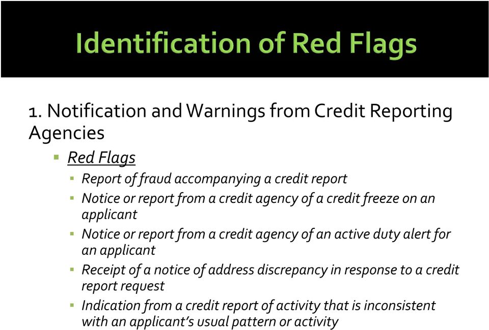 an active duty alert for an applicant Receipt of a notice of address discrepancy in response to a credit report