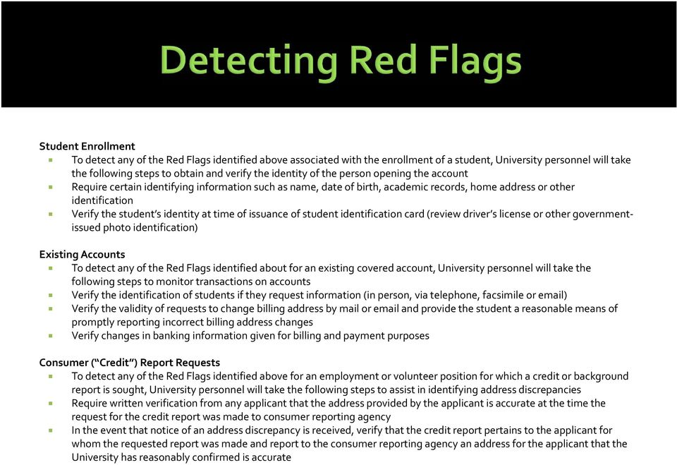 issuance of student identification card (review driver s license or other governmentissued photo identification) Existing Accounts To detect any of the Red Flags identified about for an existing