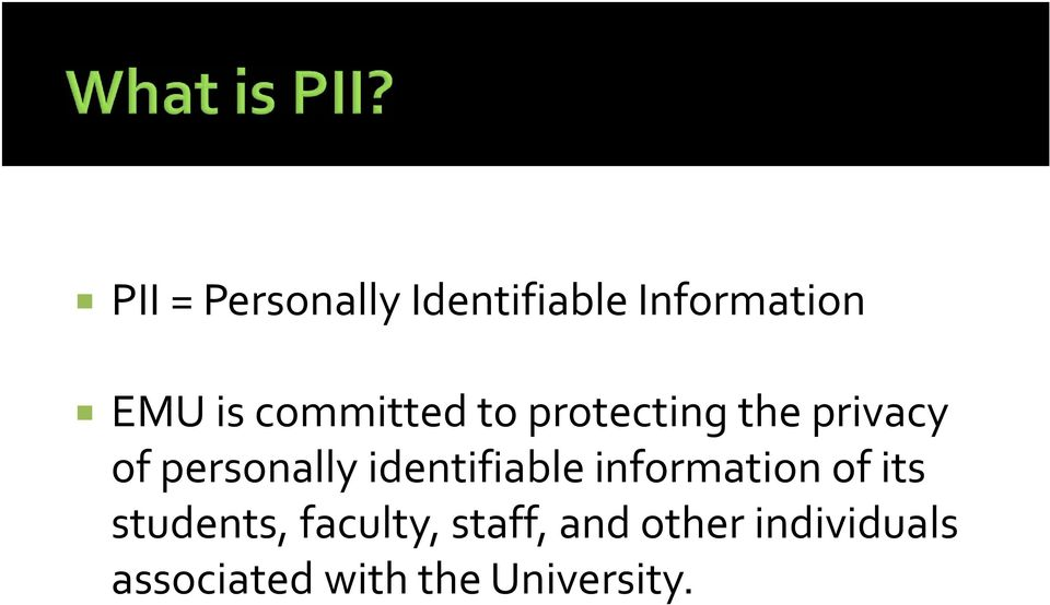 identifiable information of its students, faculty,
