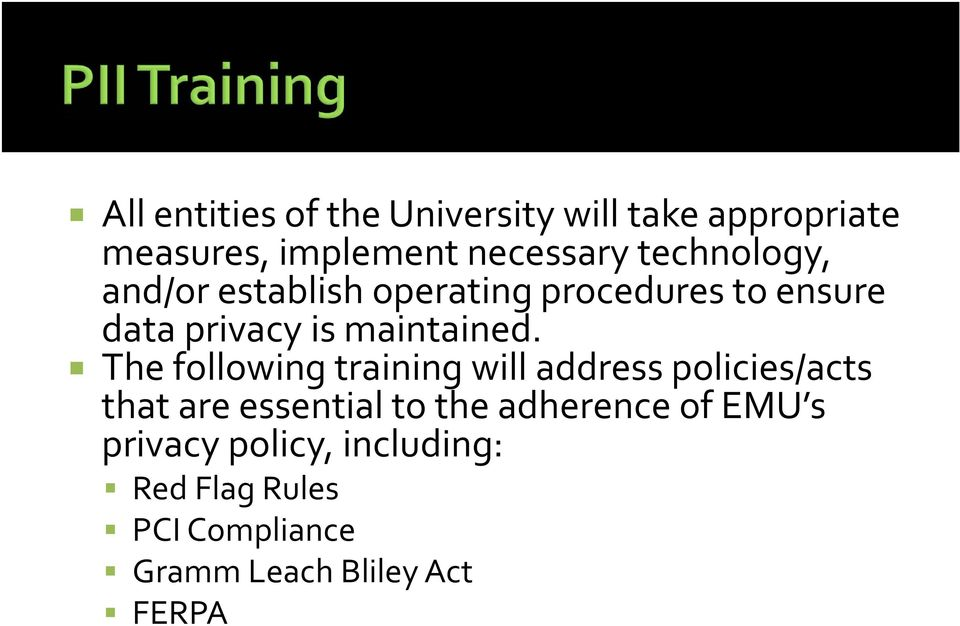 The following training will address policies/acts that are essential to the adherence