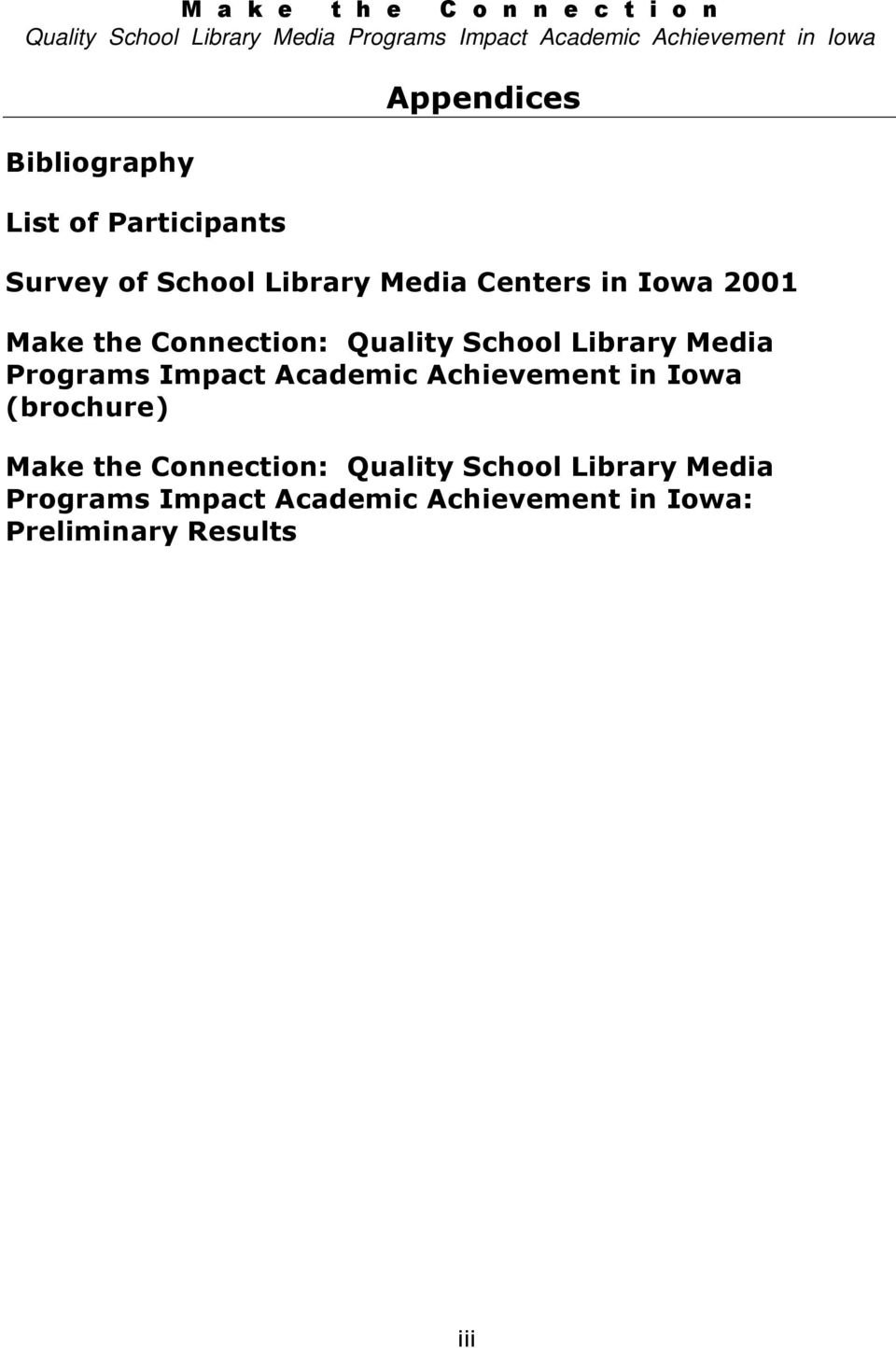 Impact Academic Achievement in Iowa (brochure) Make the Connection: Quality
