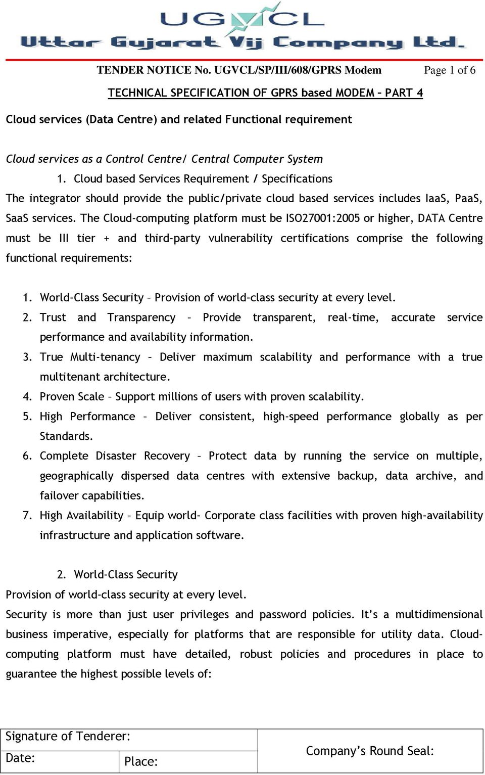 Computer System 1. Cloud based Services Requirement / Specifications The integrator should provide the public/private cloud based services includes IaaS, PaaS, SaaS services.