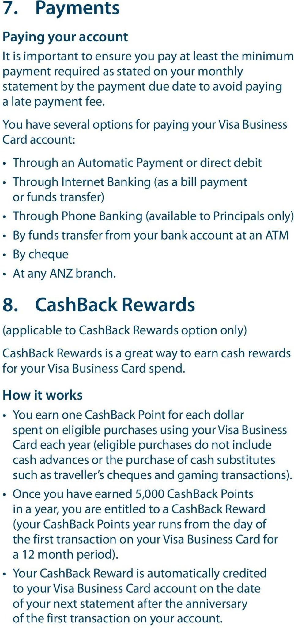 (available to Principals only) By funds transfer from your bank account at an ATM By cheque At any ANZ branch. 8.