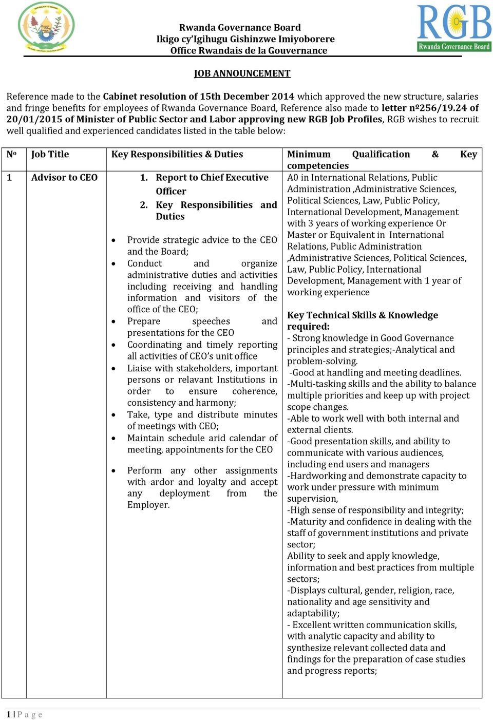24 of 20/01/2015 of Minister of Public Sector and Labor approving new RGB Job Profiles, RGB wishes to recruit well qualified and experienced candidates listed in the table below: N o Job Title Key