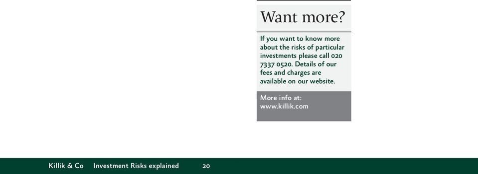 investments please call 020 7337 0520.