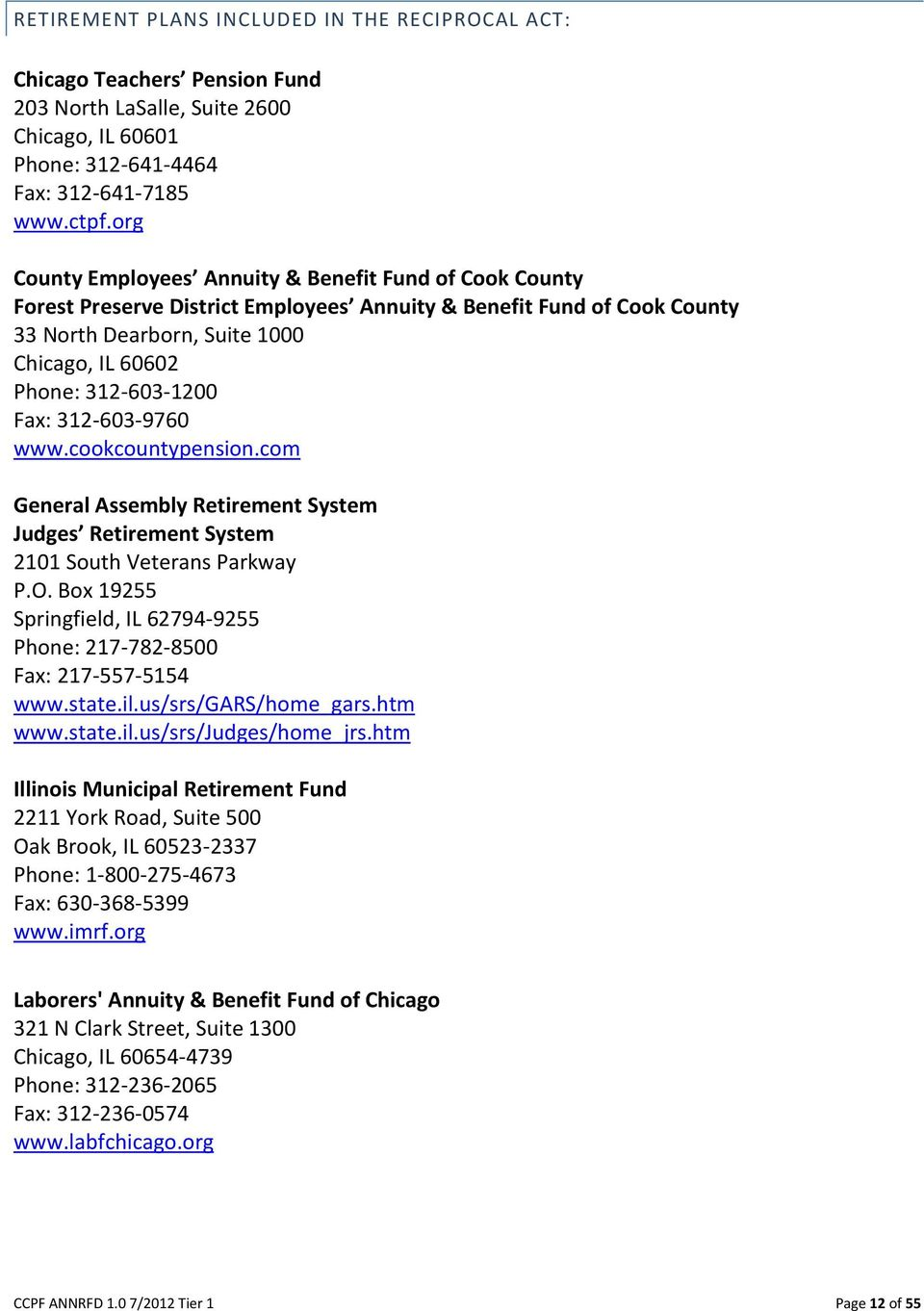 Fax: 312-603-9760 www.cookcountypension.com General Assembly Retirement System Judges Retirement System 2101 South Veterans Parkway P.O.