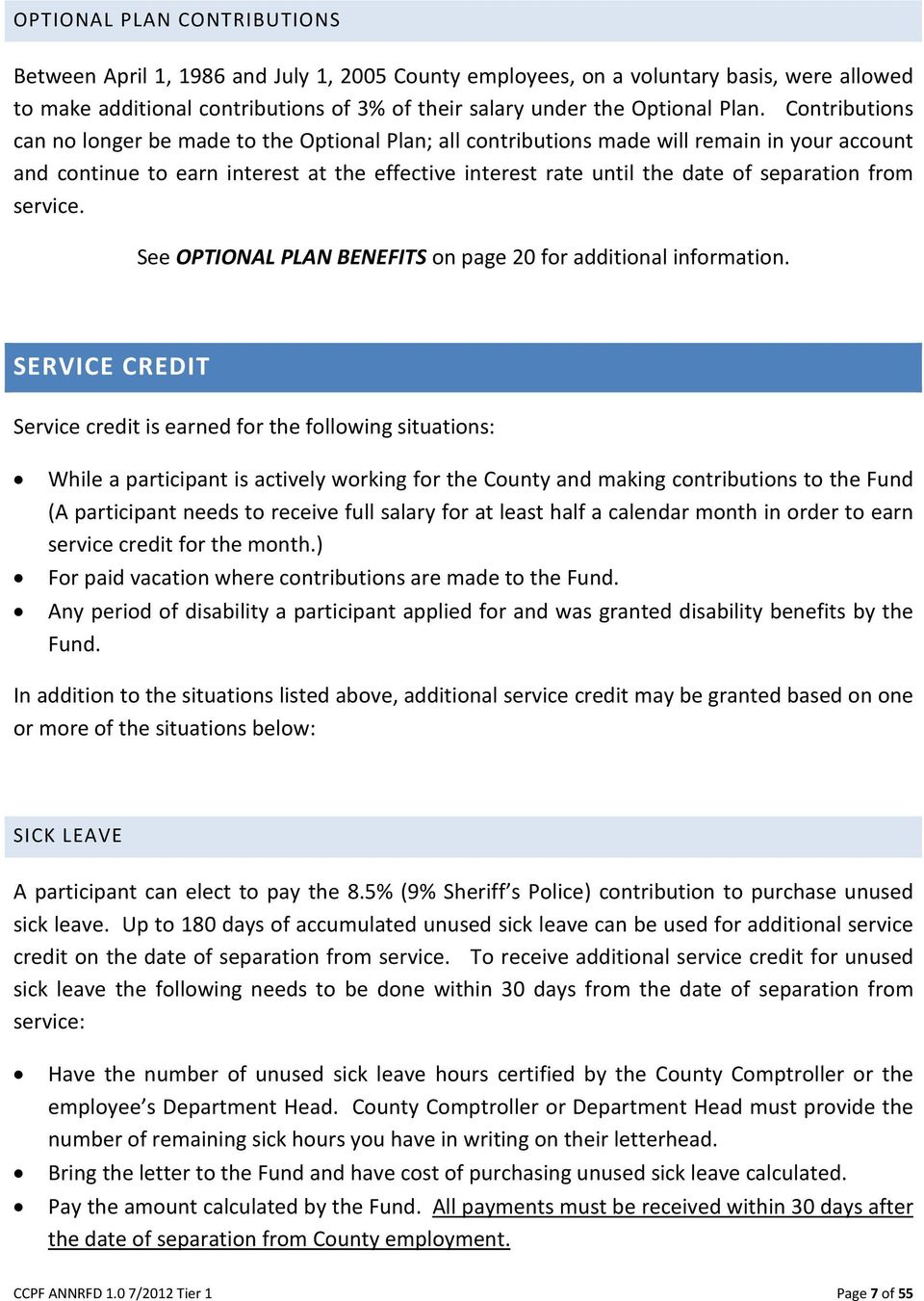 from service. See OPTIONAL PLAN BENEFITS on page 20 for additional information.
