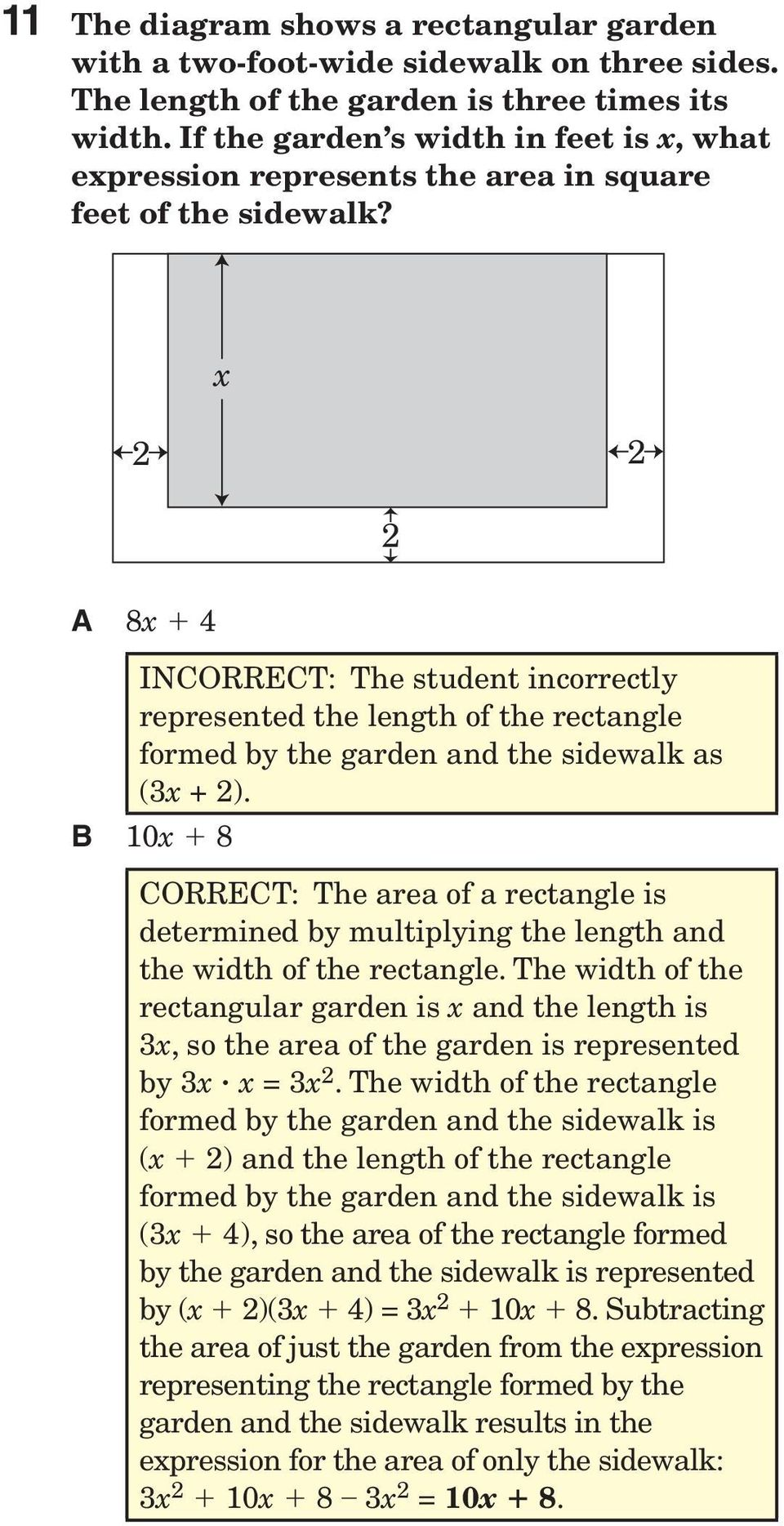 x 2 2 2 A 8x + 4 INCORRECT: The student incorrectly represented the length of the rectangle formed by the garden and the sidewalk as (3x + 2).