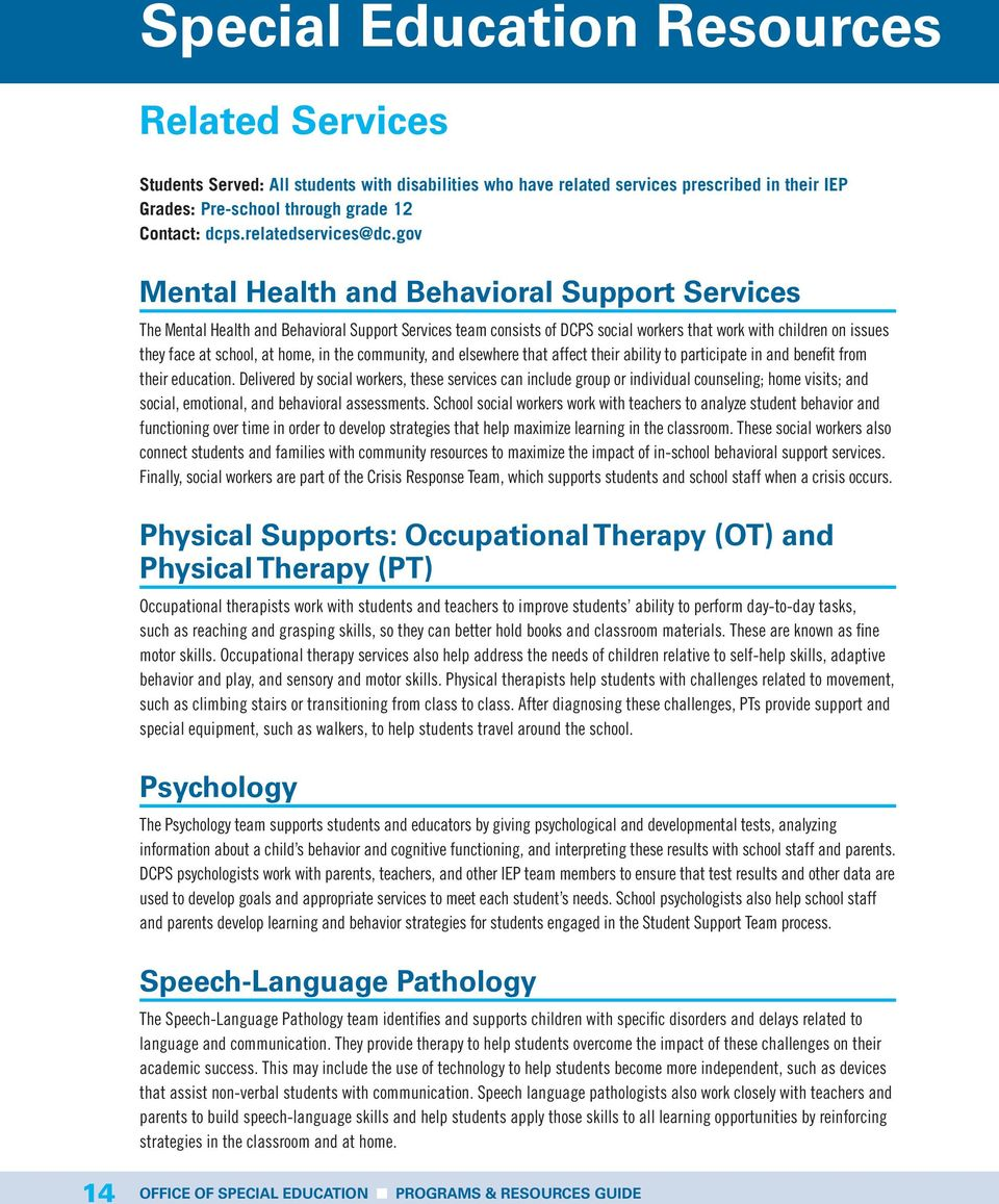 gov Mental Health and Behavioral Support Services The Mental Health and Behavioral Support Services team consists of DCPS social workers that work with children on issues they face at school, at