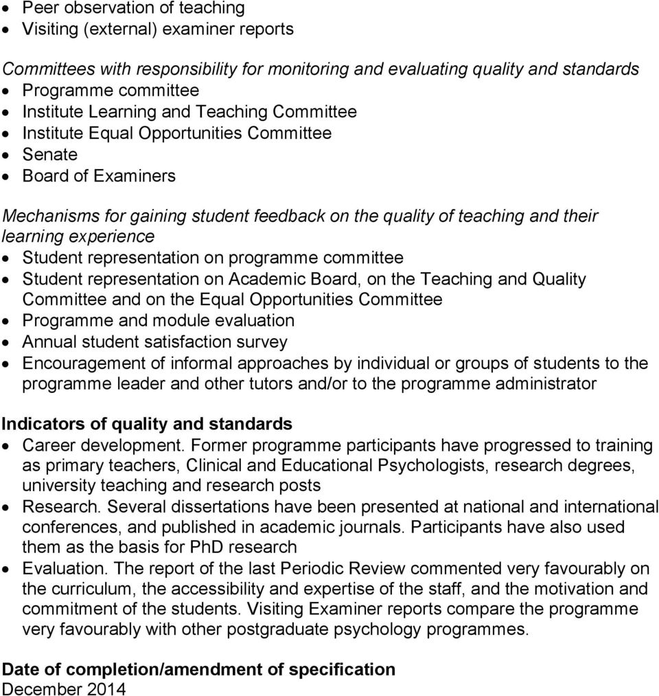 representation on programme committee Student representation on Academic Board, on the Teaching and Quality Committee and on the Equal Opportunities Committee Programme and module evaluation Annual