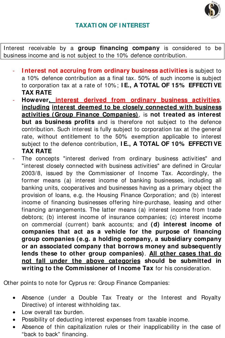 , A TOTAL OF 15% EFFECTIVE TAX RATE - However, interest derived from ordinary business activities, including interest deemed to be closely connected with business activities (Group Finance