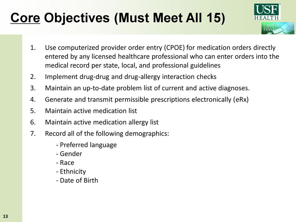 record per state, local, and professional guidelines 2. Implement drug-drug and drug-allergy interaction checks 3.