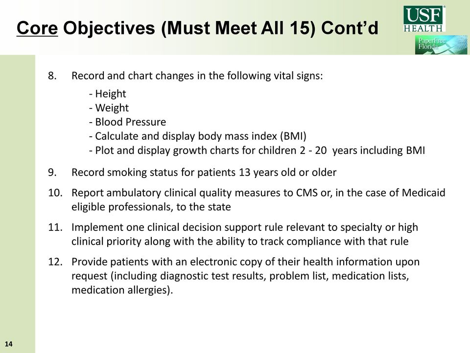 years including BMI 9. Record smoking status for patients 13 years old or older 10.