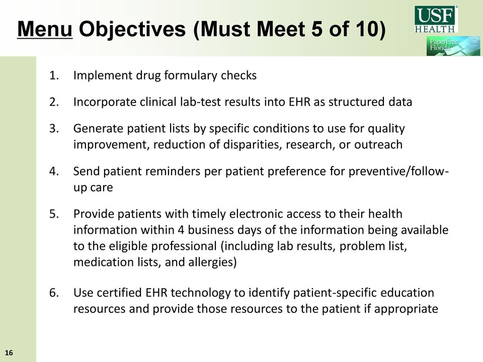 Send patient reminders per patient preference for preventive/followup care 5.