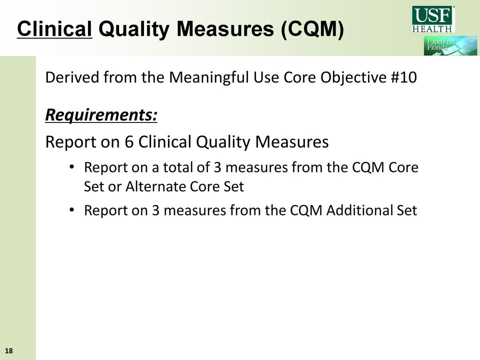 Measures Report on a total of 3 measures from the CQM Core Set or