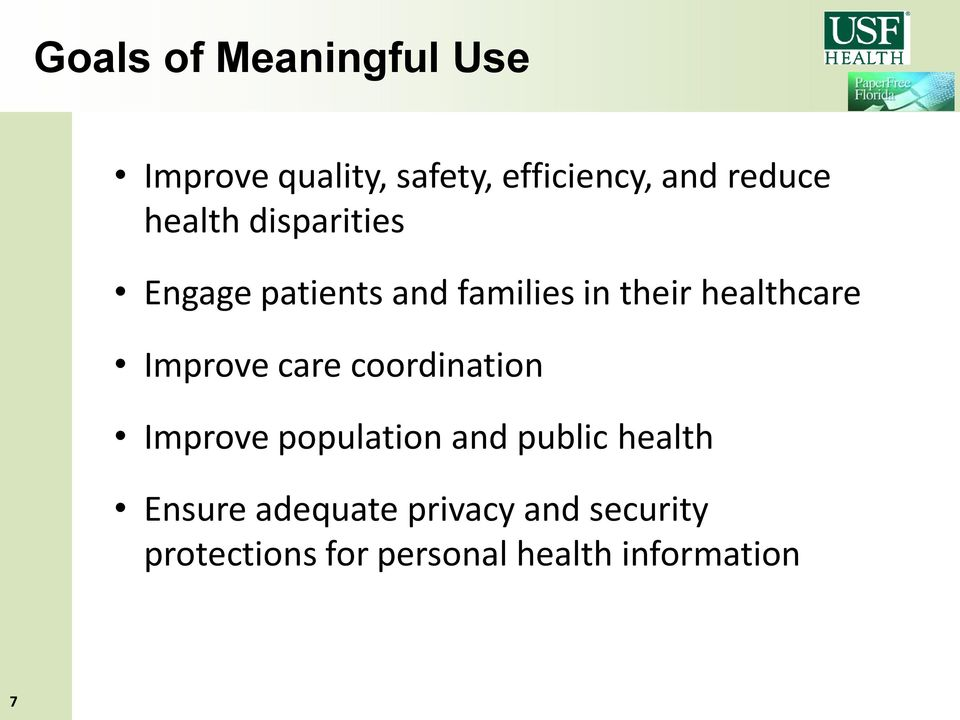 Improve care coordination Improve population and public health Ensure