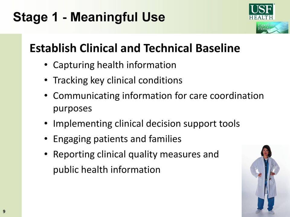 care coordination purposes Implementing clinical decision support tools Engaging