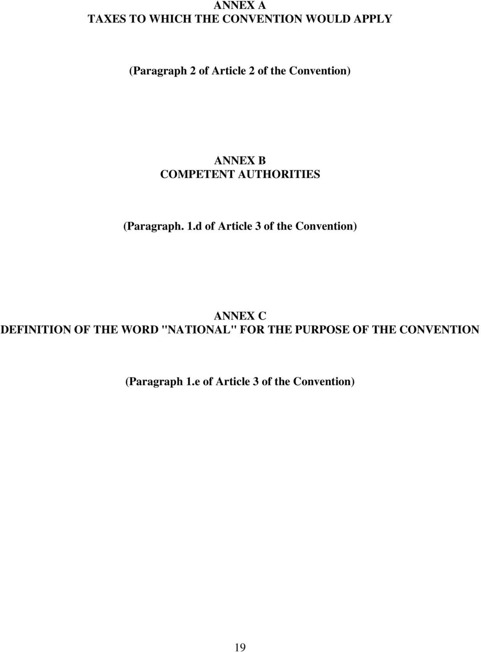 d of Article 3 of the Convention) ANNEX C DEFINITION OF THE WORD